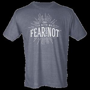 Fear Not Tee