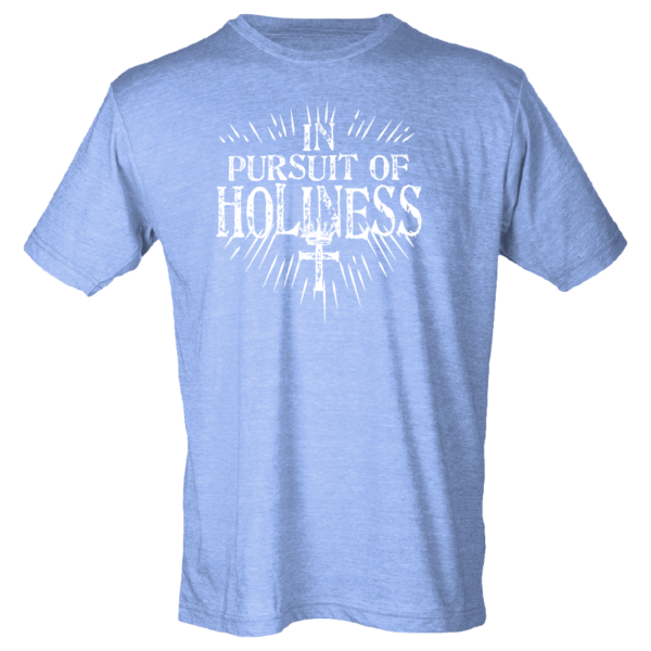 In Pursuit of Holiness Tee