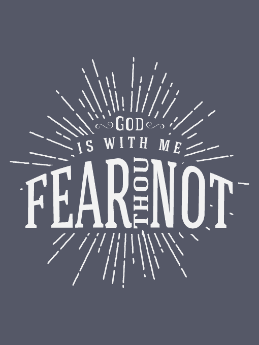 Fear Not Shirt